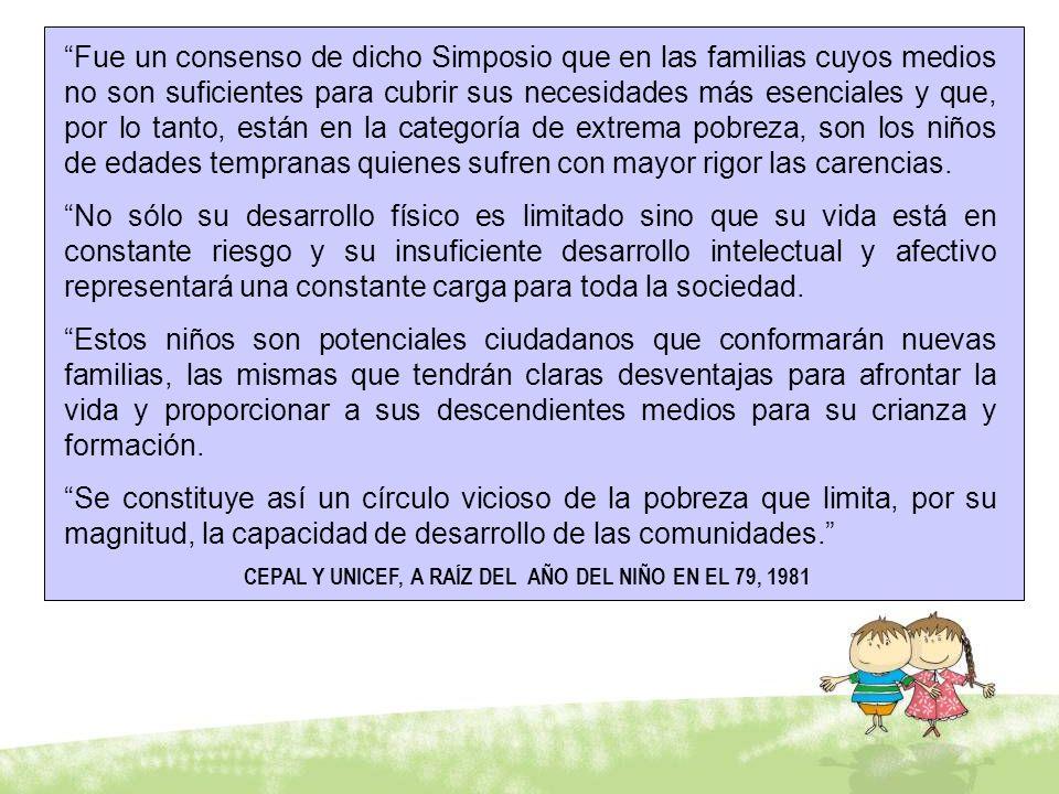 Fue un consenso de dicho Simposio que en las familias cuyos medios no son suficientes para cubrir sus necesidades más esenciales y que, por lo tanto,