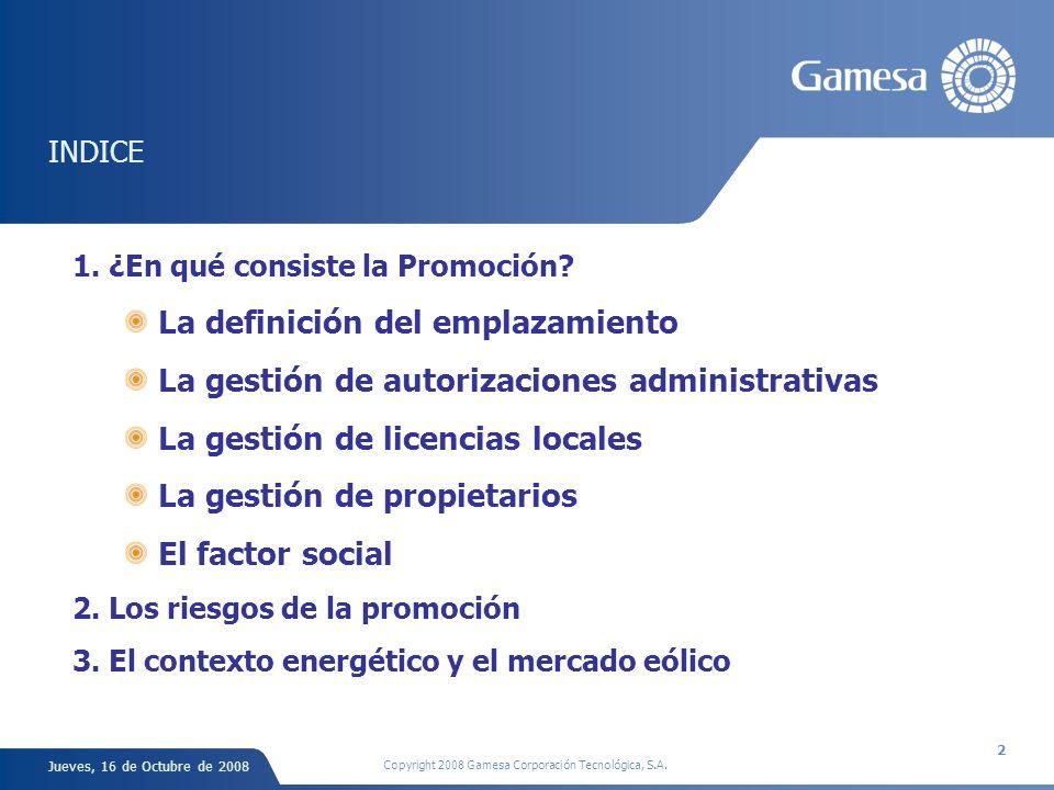 Jueves, 16 de Octubre de 2008 Copyright 2008 Gamesa Corporación Tecnológica, S.A.