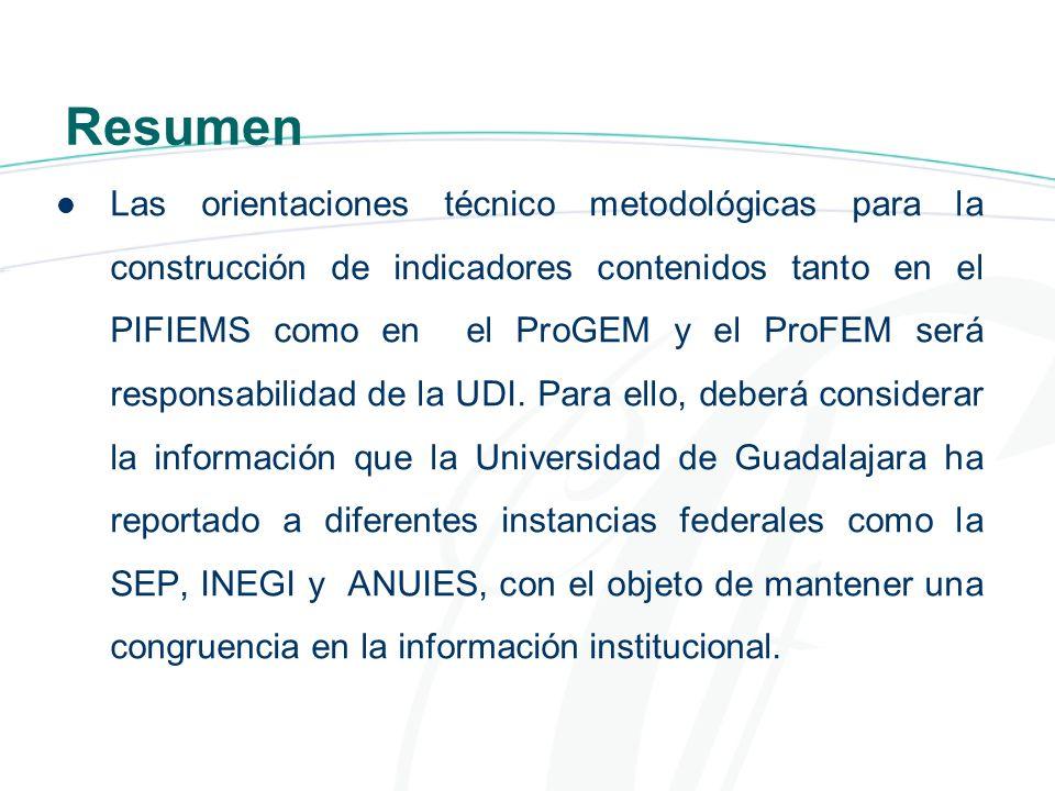 Resumen Las orientaciones técnico metodológicas para la construcción de indicadores contenidos tanto en el PIFIEMS como en el ProGEM y el ProFEM será