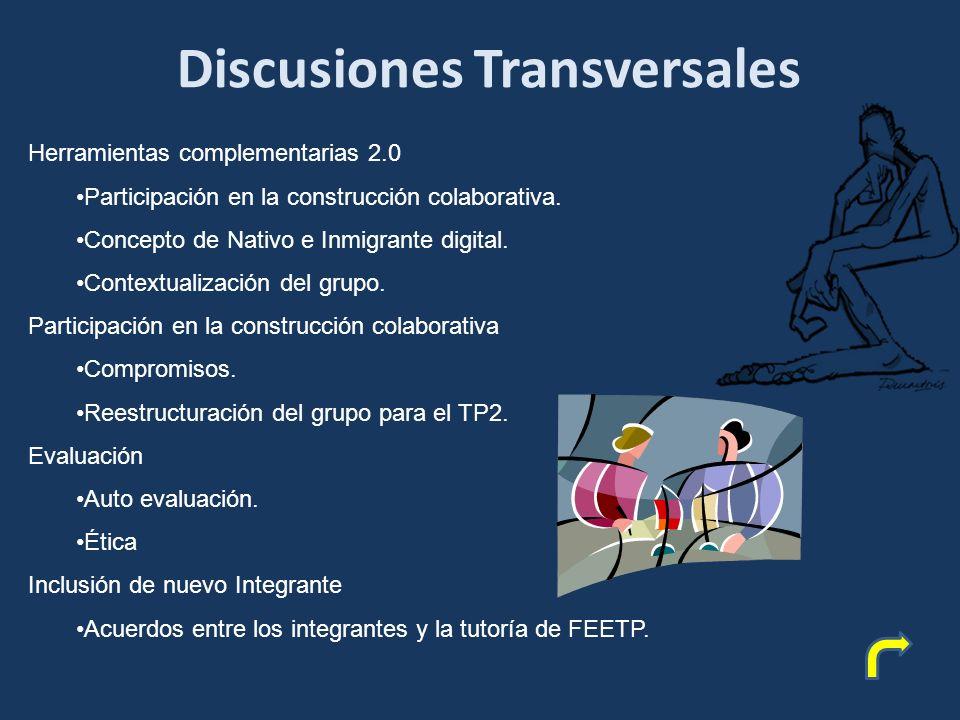 Discusiones Transversales Herramientas complementarias 2.0 Participación en la construcción colaborativa.