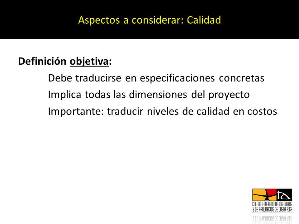 Definición objetiva: Debe traducirse en especificaciones concretas Implica todas las dimensiones del proyecto Importante: traducir niveles de calidad