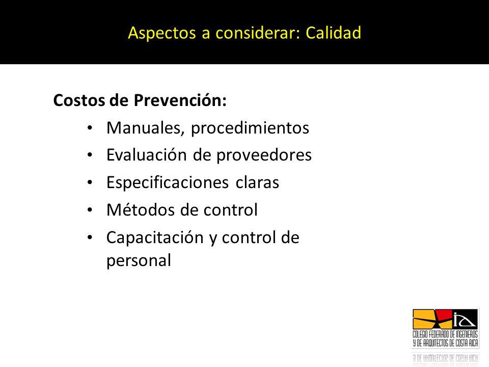 Costos de Prevención: Manuales, procedimientos Evaluación de proveedores Especificaciones claras Métodos de control Capacitación y control de personal