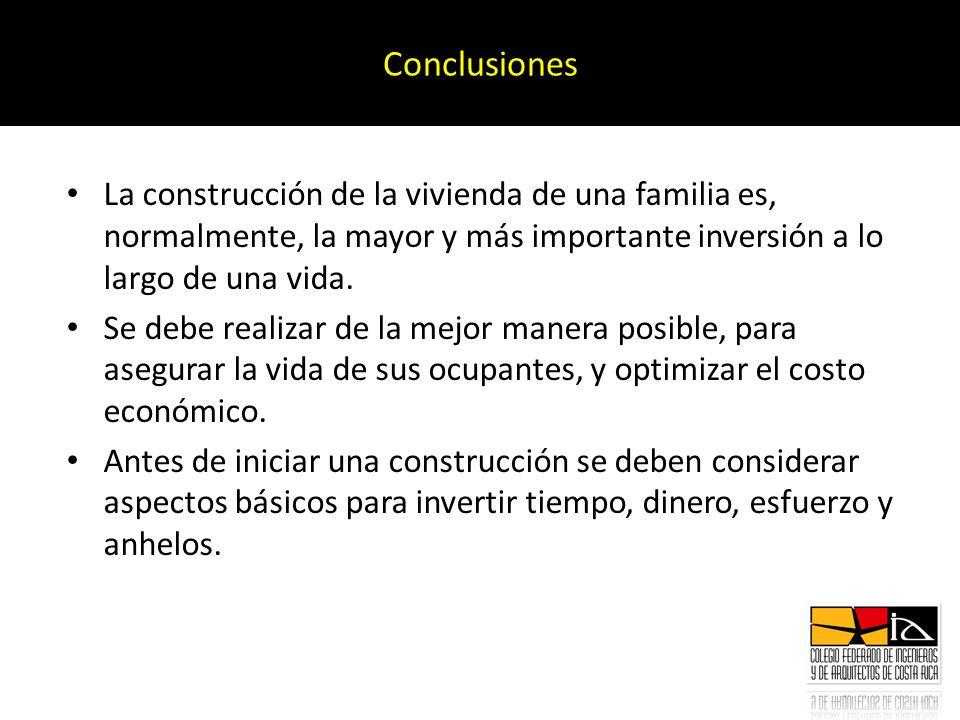 La construcción de la vivienda de una familia es, normalmente, la mayor y más importante inversión a lo largo de una vida. Se debe realizar de la mejo