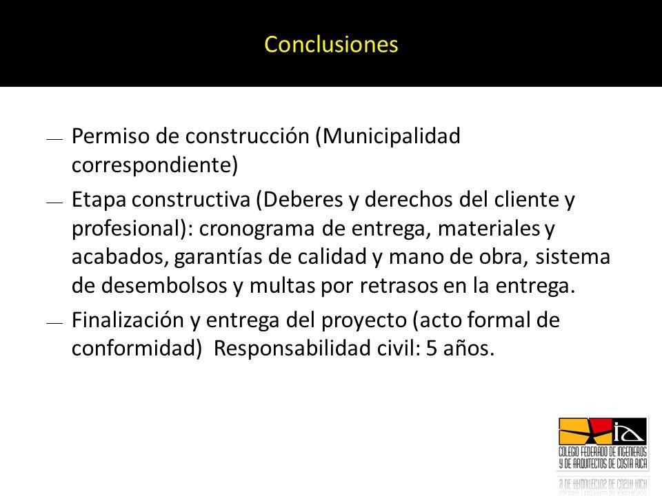 Permiso de construcción (Municipalidad correspondiente) Etapa constructiva (Deberes y derechos del cliente y profesional): cronograma de entrega, mate