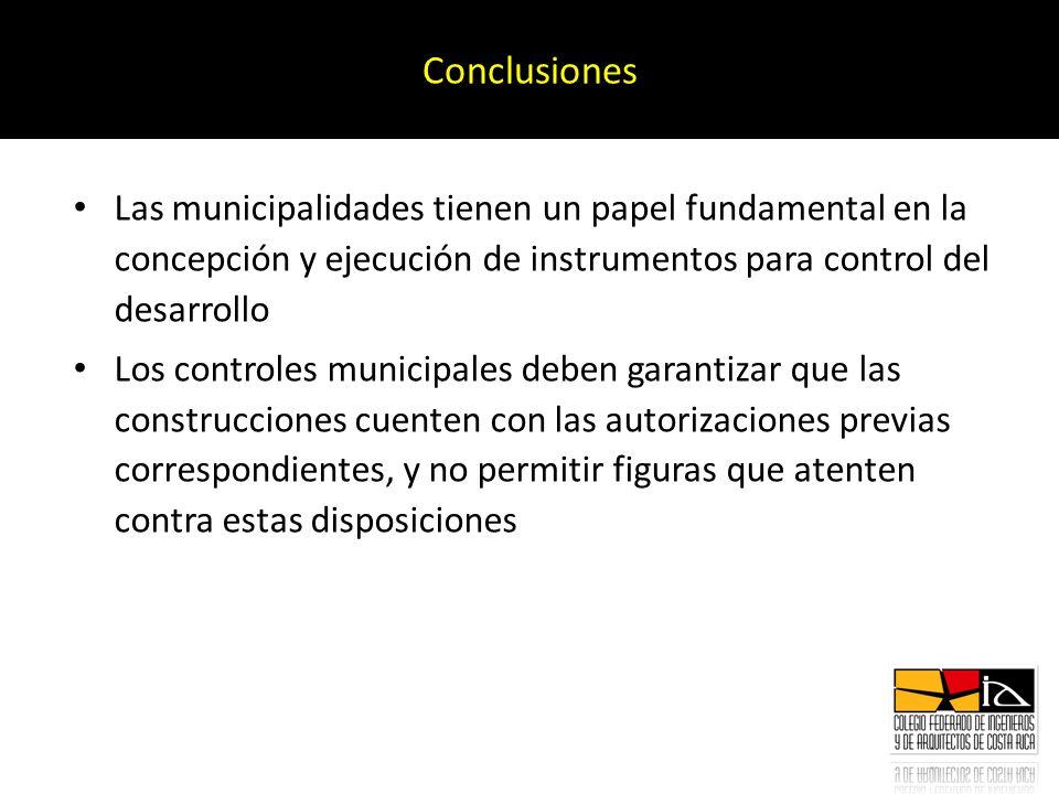 Las municipalidades tienen un papel fundamental en la concepción y ejecución de instrumentos para control del desarrollo Los controles municipales deb