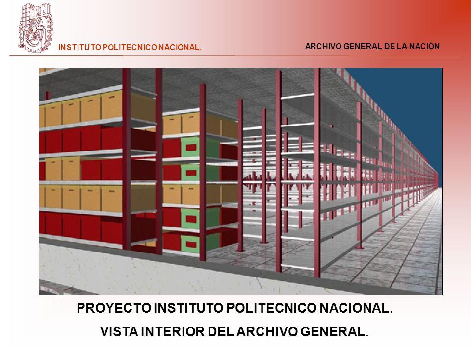 ARCHIVO GENERAL DE LA NACIÓN INSTITUTO POLITECNICO NACIONAL. PROYECTO INSTITUTO POLITECNICO NACIONAL. VISTA INTERIOR DEL ARCHIVO GENERAL.