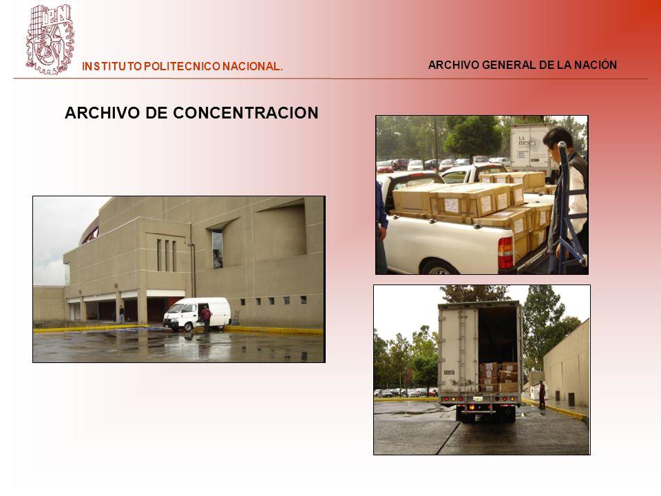 ARCHIVO GENERAL DE LA NACIÓN INSTITUTO POLITECNICO NACIONAL. ARCHIVO DE CONCENTRACION