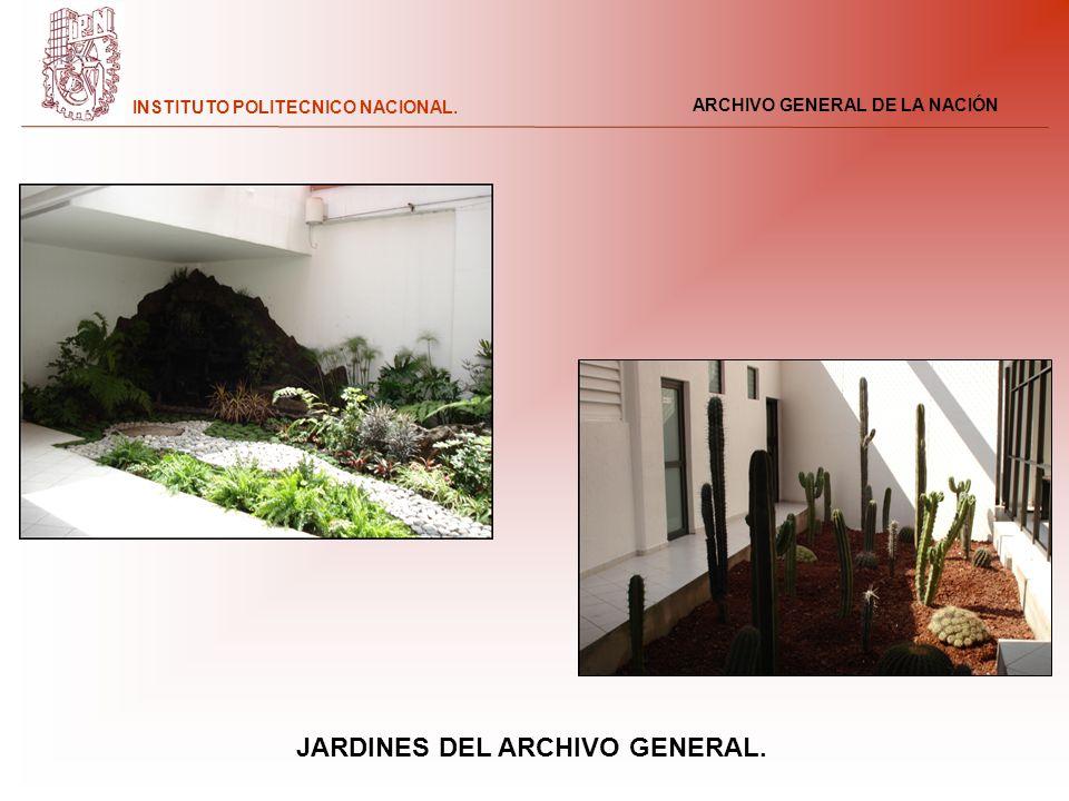 ARCHIVO GENERAL DE LA NACIÓN INSTITUTO POLITECNICO NACIONAL. JARDINES DEL ARCHIVO GENERAL.