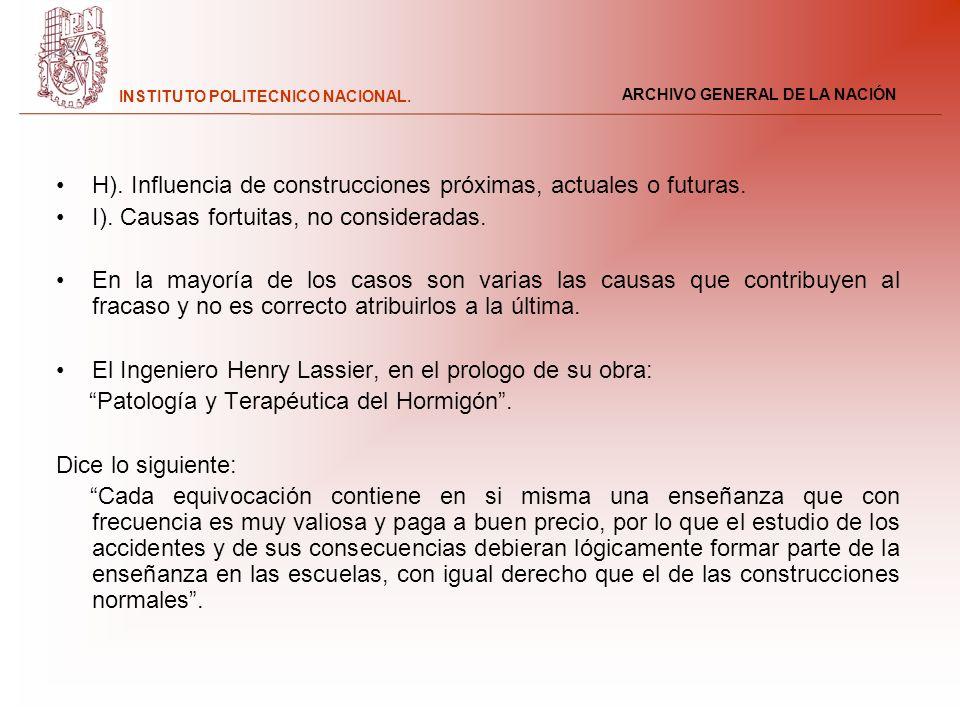 ARCHIVO GENERAL DE LA NACIÓN INSTITUTO POLITECNICO NACIONAL. H). Influencia de construcciones próximas, actuales o futuras. I). Causas fortuitas, no c