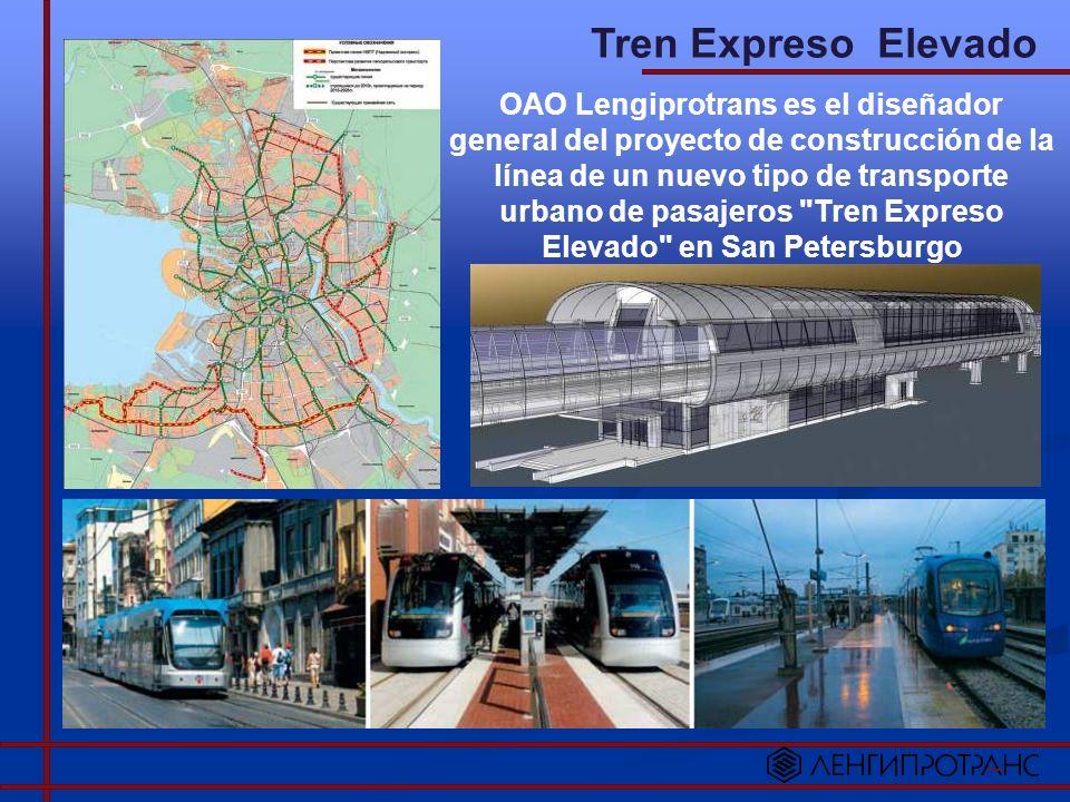 Tren Expreso Elevado OAO Lengiprotrans es el diseñador general del proyecto de construcción de la línea de un nuevo tipo de transporte urbano de pasajeros Tren Expreso Elevado en San Petersburgo