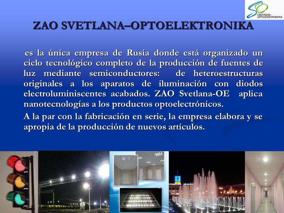 ZAO SVETLANA–OPTOELEKTRONIKA es la única empresa de Rusia donde está organizado un ciclo tecnológico completo de la producción de fuentes de luz mediante semiconductores: de heteroestructuras originales a los aparatos de iluminación con diodos electroluminiscentes acabados.