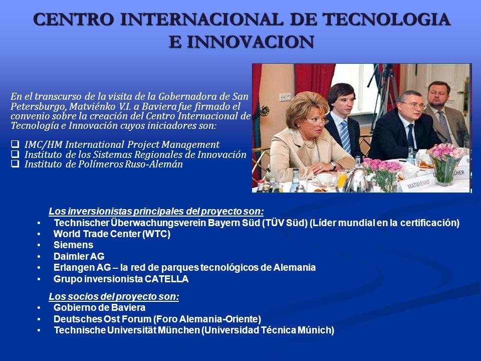 CENTRO INTERNACIONAL DE TECNOLOGIA E INNOVACION En el transcurso de la visita de la Gobernadora de San Petersburgo, Matviénko V.I.