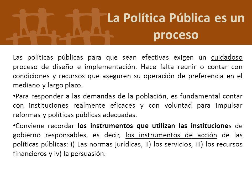 Las políticas públicas para que sean efectivas exigen un cuidadoso proceso de diseño e implementación. Hace falta reunir o contar con condiciones y re