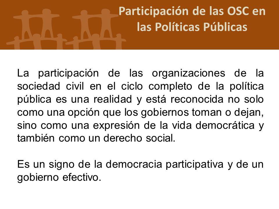La participación de las organizaciones de la sociedad civil en el ciclo completo de la política pública es una realidad y está reconocida no solo como