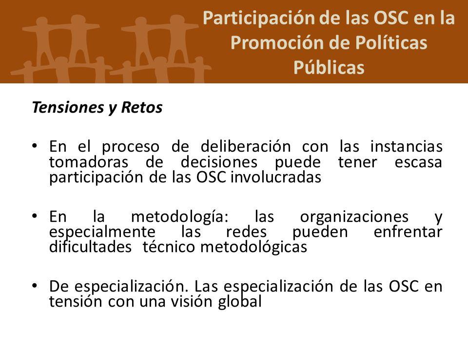 Participación de las OSC en la Promoción de Políticas Públicas Tensiones y Retos En el proceso de deliberación con las instancias tomadoras de decisio