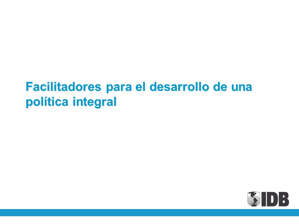 Facilitadores para el desarrollo de una política integral