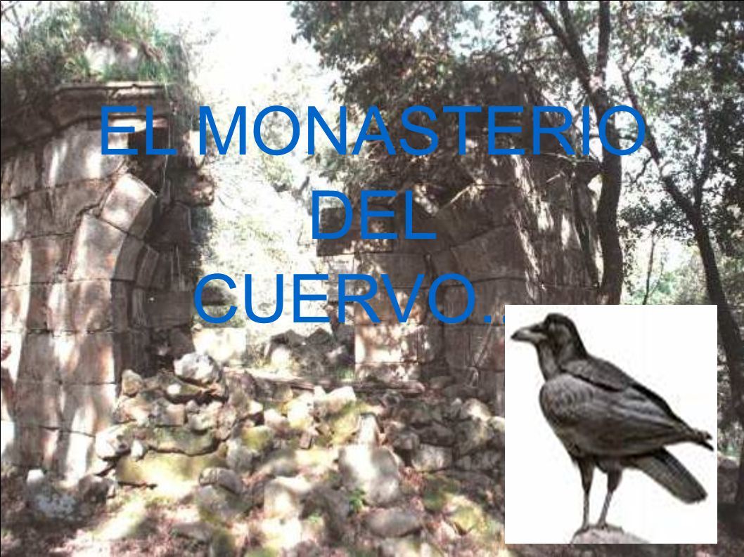 EL MONASTERIO DEL CUERVO....