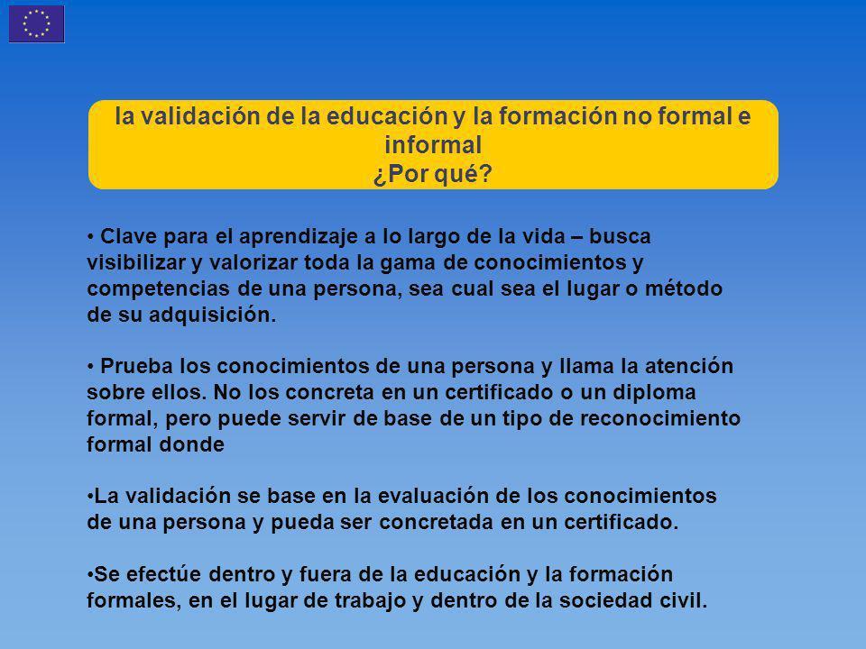 la validación de la educación y la formación no formal e informal ¿Por qué.