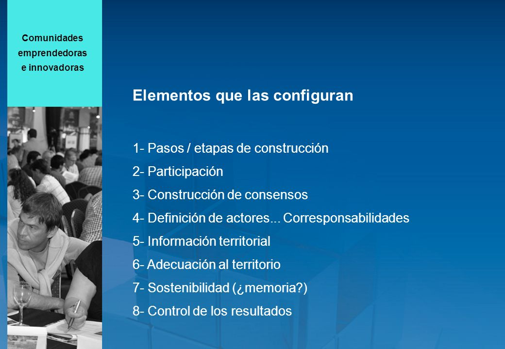 Elementos que las configuran 1- Pasos / etapas de construcción 2- Participación 3- Construcción de consensos 4- Definición de actores... Corresponsabi
