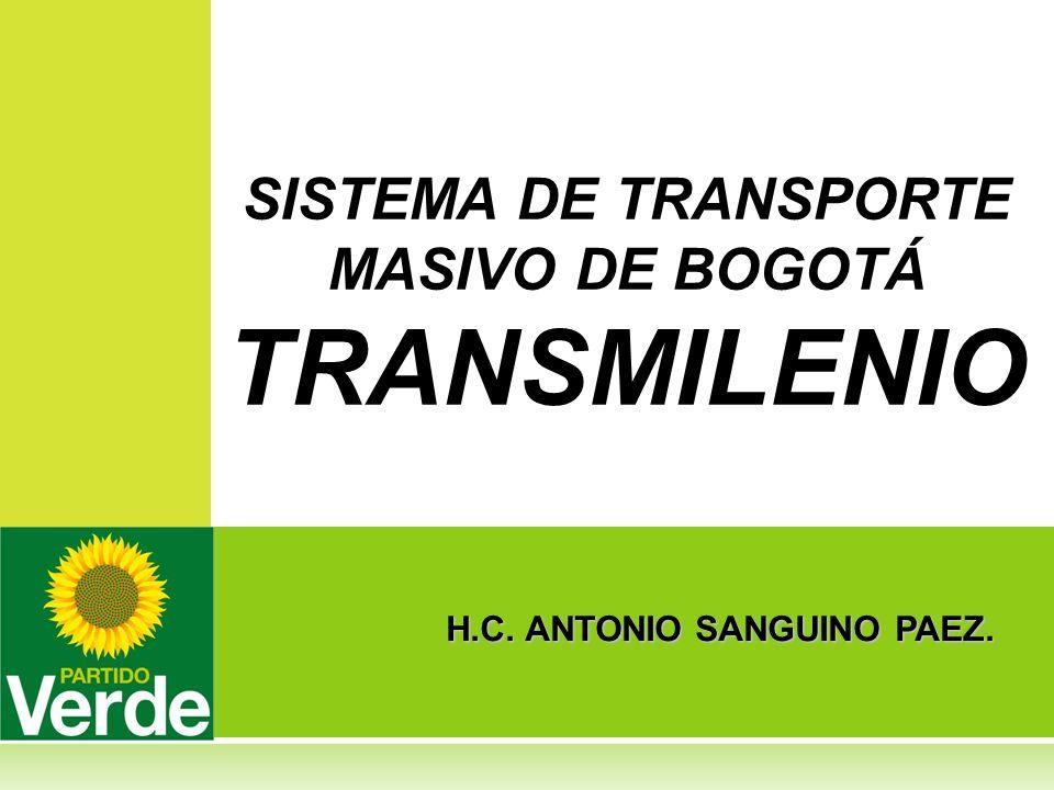 H.C. ANTONIO SANGUINO PAEZ. SISTEMA DE TRANSPORTE MASIVO DE BOGOTÁ TRANSMILENIO