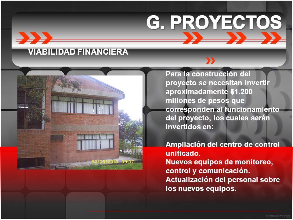 VIABILIDAD FINANCIERA Para la construcción del proyecto se necesitan invertir aproximadamente $1.200 millones de pesos que corresponden al funcionamie