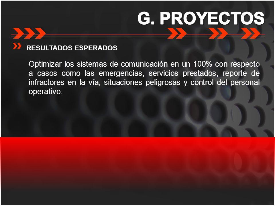 RESULTADOS ESPERADOS Optimizar los sistemas de comunicación en un 100% con respecto a casos como las emergencias, servicios prestados, reporte de infr