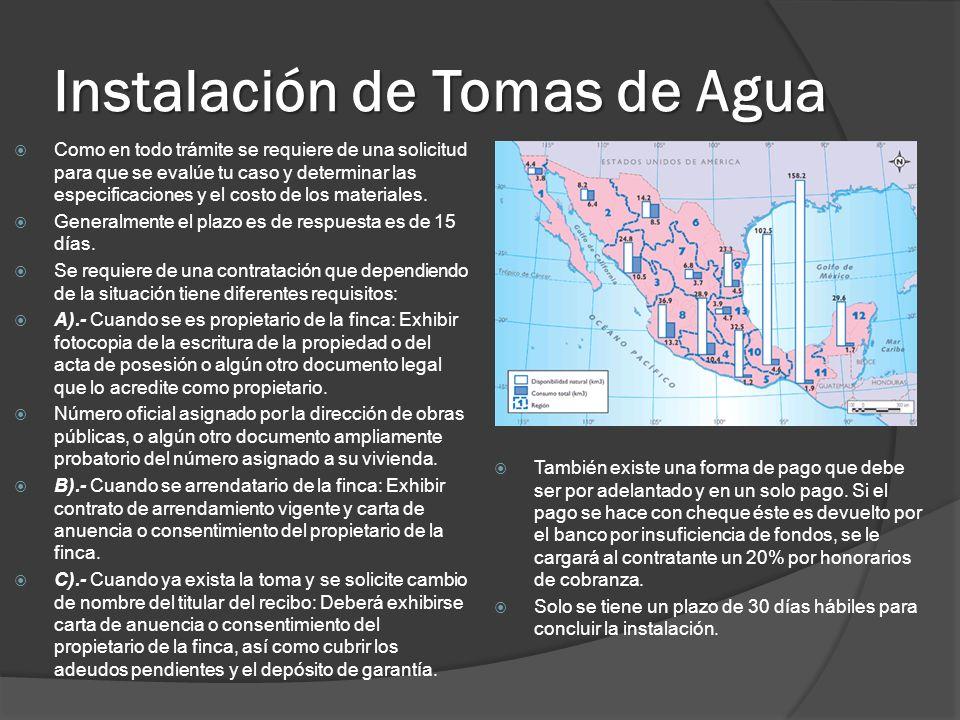 Instalación de Tomas de Agua Como en todo trámite se requiere de una solicitud para que se evalúe tu caso y determinar las especificaciones y el costo