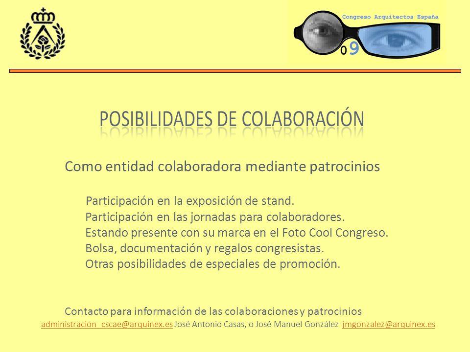 Como entidad colaboradora mediante patrocinios Participación en la exposición de stand. Participación en las jornadas para colaboradores. Estando pres