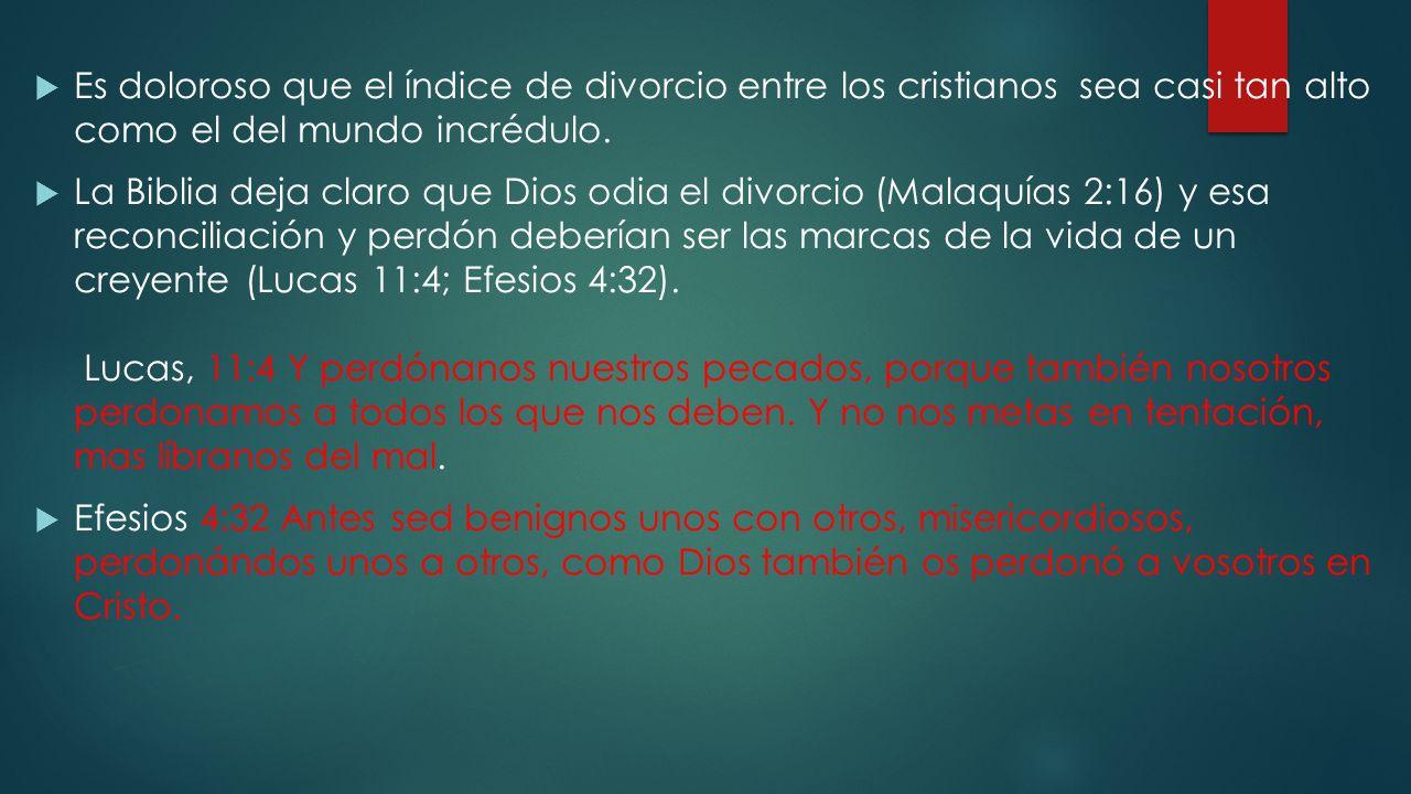 Es doloroso que el índice de divorcio entre los cristianos sea casi tan alto como el del mundo incrédulo. La Biblia deja claro que Dios odia el divorc
