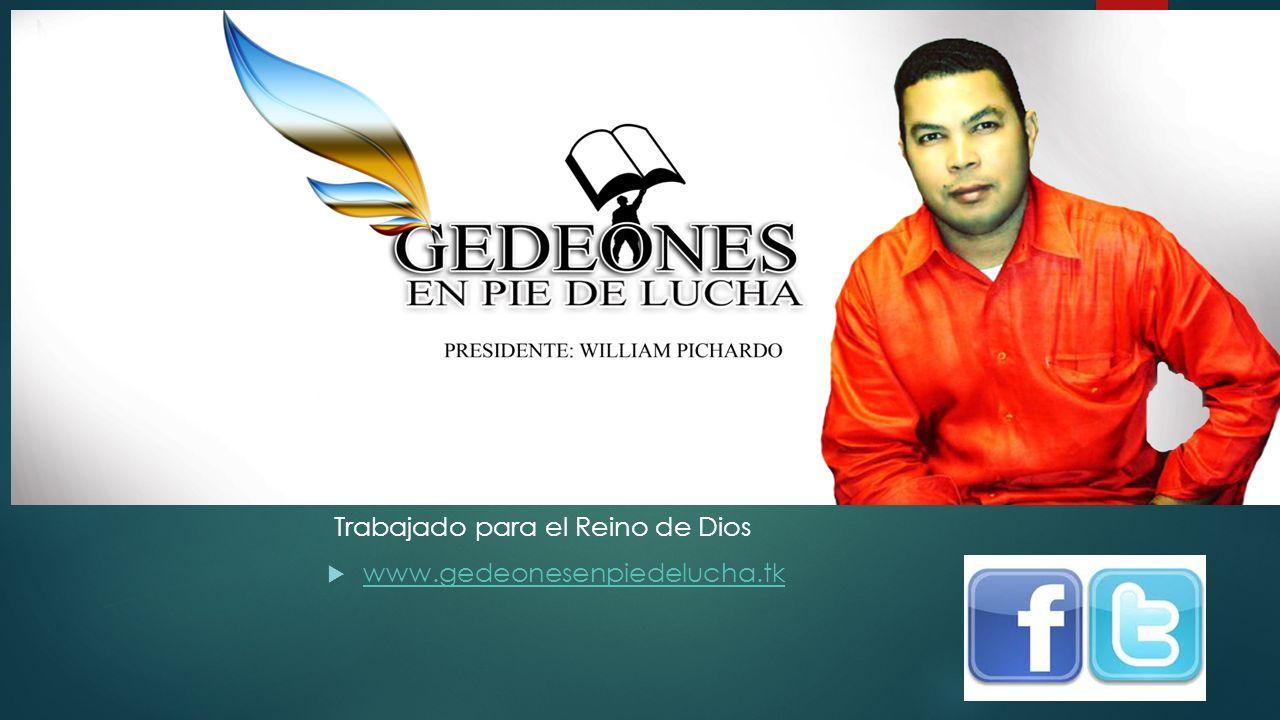Trabajado para el Reino de Dios www.gedeonesenpiedelucha.tk