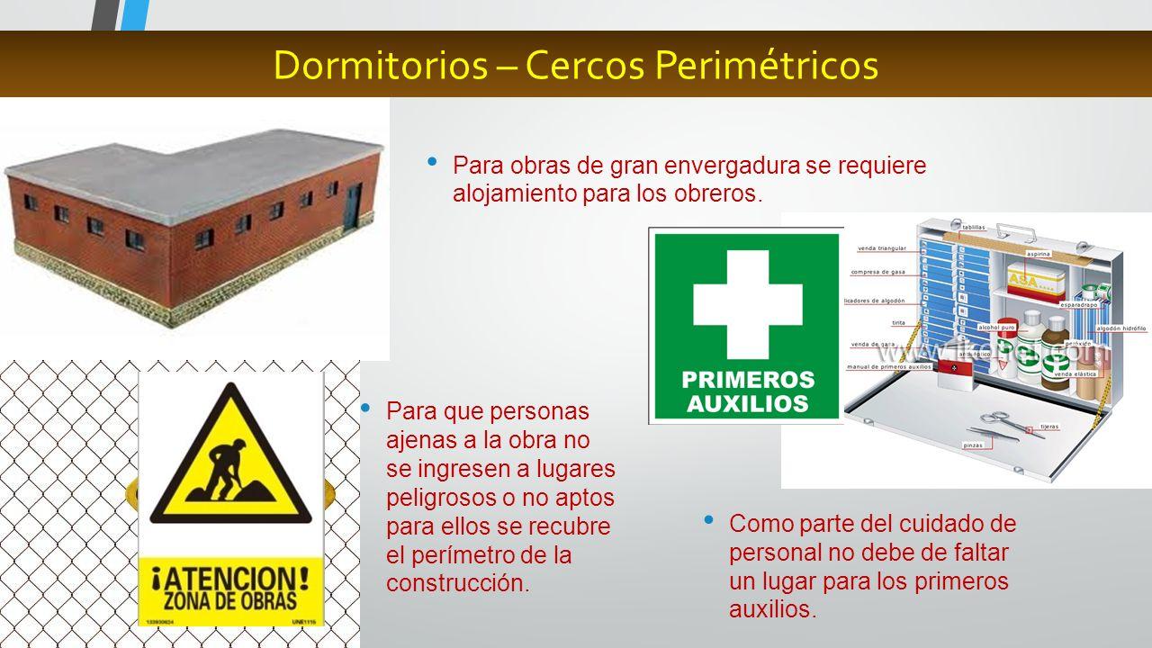 Dormitorios – Cercos Perimétricos Para obras de gran envergadura se requiere alojamiento para los obreros. Para que personas ajenas a la obra no se in