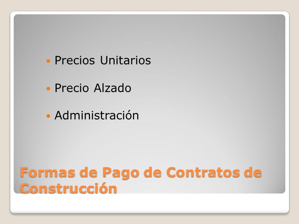 Formas de Pago de Contratos de Construcción Precios Unitarios Precio Alzado Administración