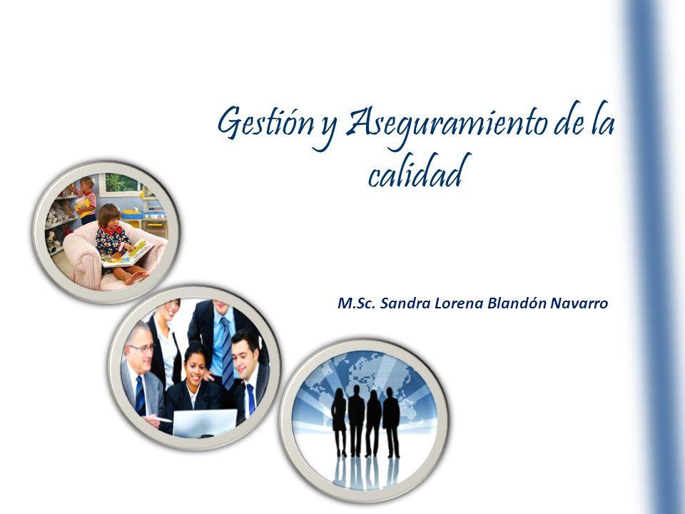 Gestión y Aseguramiento de la calidad M.Sc. Sandra Lorena Blandón Navarro
