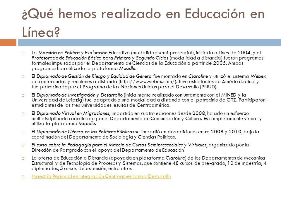 ¿Qué hemos realizado en Educación en Línea? La Maestría en Política y Evaluación Educativa (modalidad semi-presencial), iniciada a fines de 2004, y el