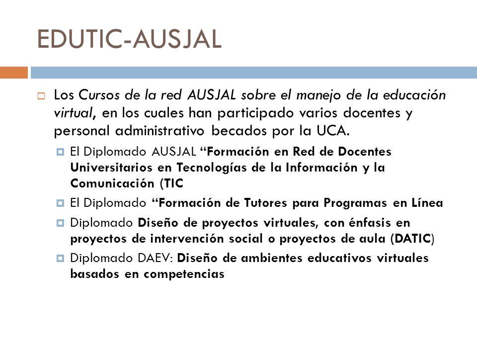 EDUTIC-AUSJAL Los Cursos de la red AUSJAL sobre el manejo de la educación virtual, en los cuales han participado varios docentes y personal administra