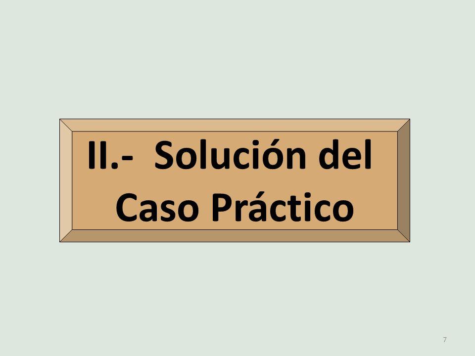 II.- Solución del Caso Práctico 7