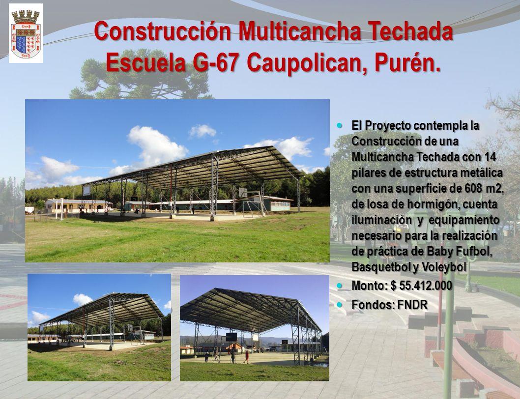 Construcción Multicancha Techada Población el Esfuerzo, Purén. El Proyecto contempla la Construcción de una Multicancha Techada con 12 pilares de estr