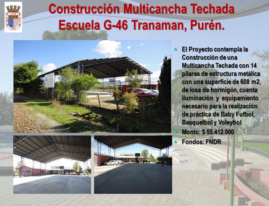 Construcción Multicancha Techada Escuela G-67 Caupolican, Purén. El Proyecto contempla la Construcción de una Multicancha Techada con 14 pilares de es