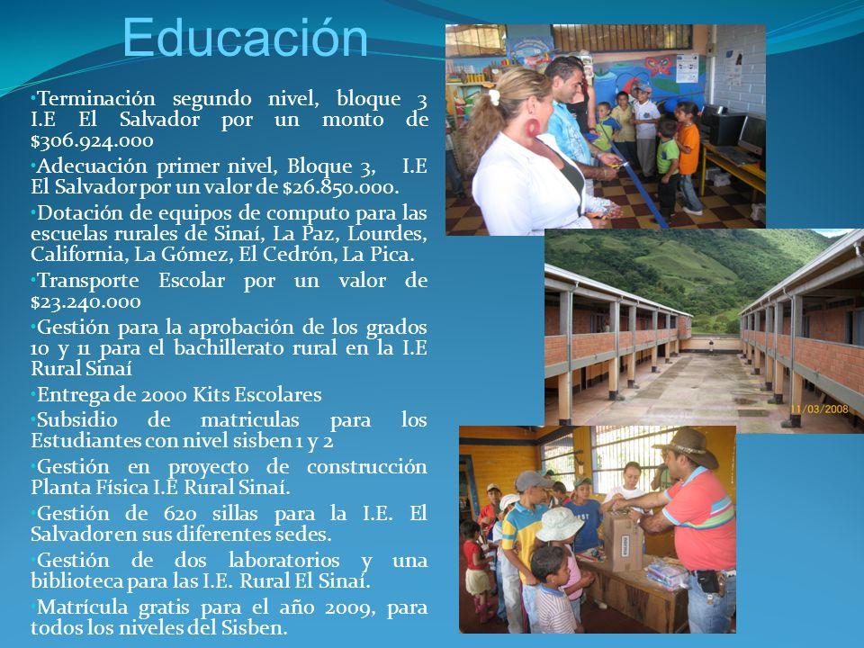 Terminación segundo nivel, bloque 3 I.E El Salvador por un monto de $306.924.000 Adecuación primer nivel, Bloque 3, I.E El Salvador por un valor de $26.850.000.