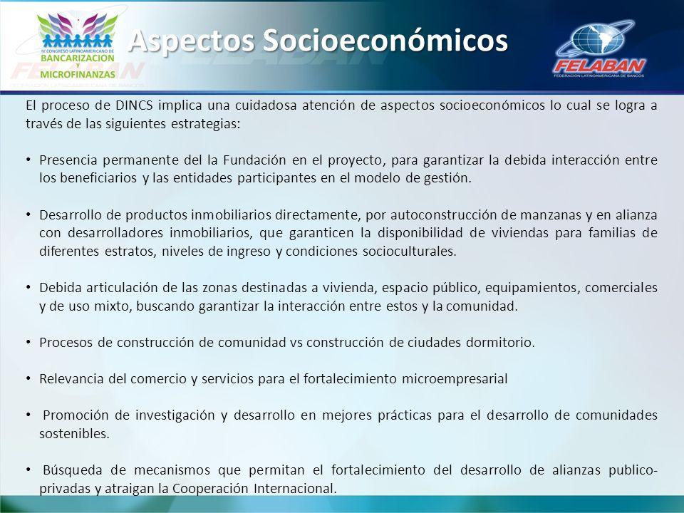 El proceso de DINCS implica una cuidadosa atención de aspectos socioeconómicos lo cual se logra a través de las siguientes estrategias: Presencia perm
