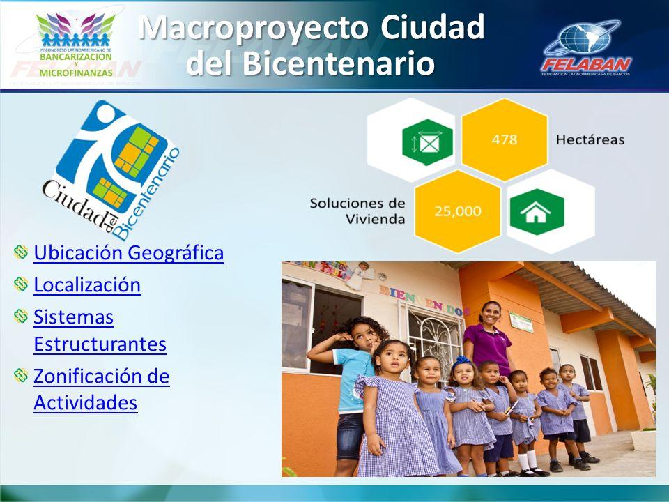 Macroproyecto Ciudad del Bicentenario Ubicación Geográfica Localización Sistemas Estructurantes Zonificación de Actividades
