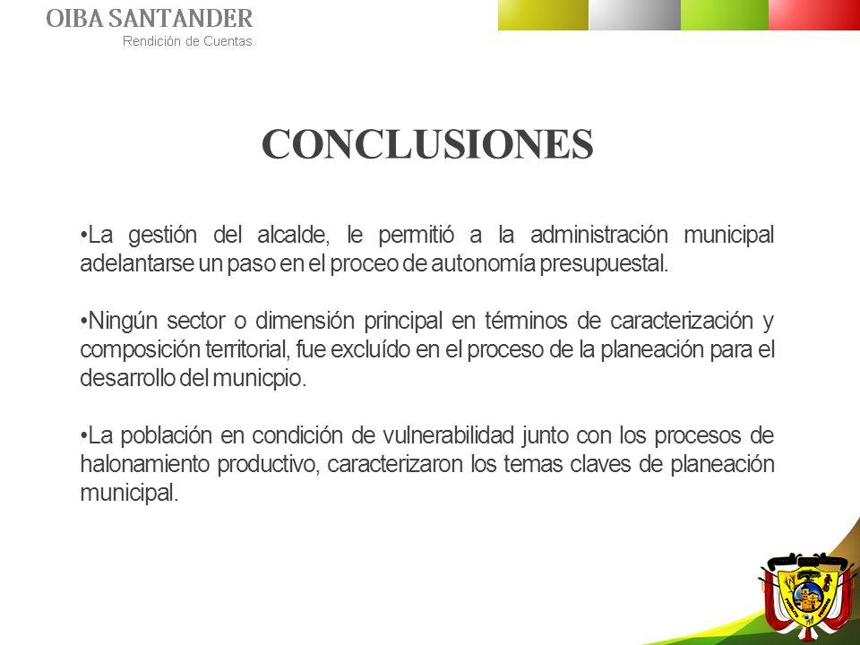 CONCLUSIONES La gestión del alcalde, le permitió a la administración municipal adelantarse un paso en el proceo de autonomía presupuestal. Ningún sect