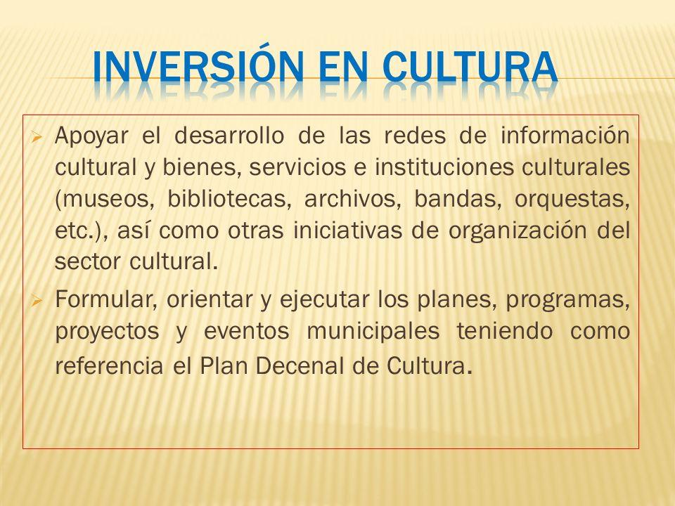 Apoyar el desarrollo de las redes de información cultural y bienes, servicios e instituciones culturales (museos, bibliotecas, archivos, bandas, orque