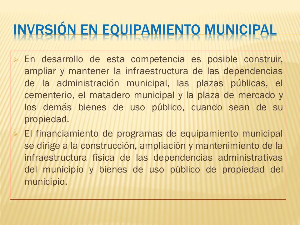 En desarrollo de esta competencia es posible construir, ampliar y mantener la infraestructura de las dependencias de la administración municipal, las