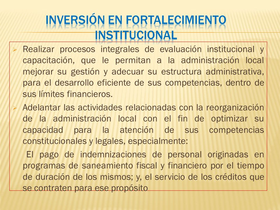 Realizar procesos integrales de evaluación institucional y capacitación, que le permitan a la administración local mejorar su gestión y adecuar su est