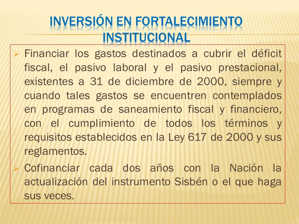 Financiar los gastos destinados a cubrir el déficit fiscal, el pasivo laboral y el pasivo prestacional, existentes a 31 de diciembre de 2000, siempre
