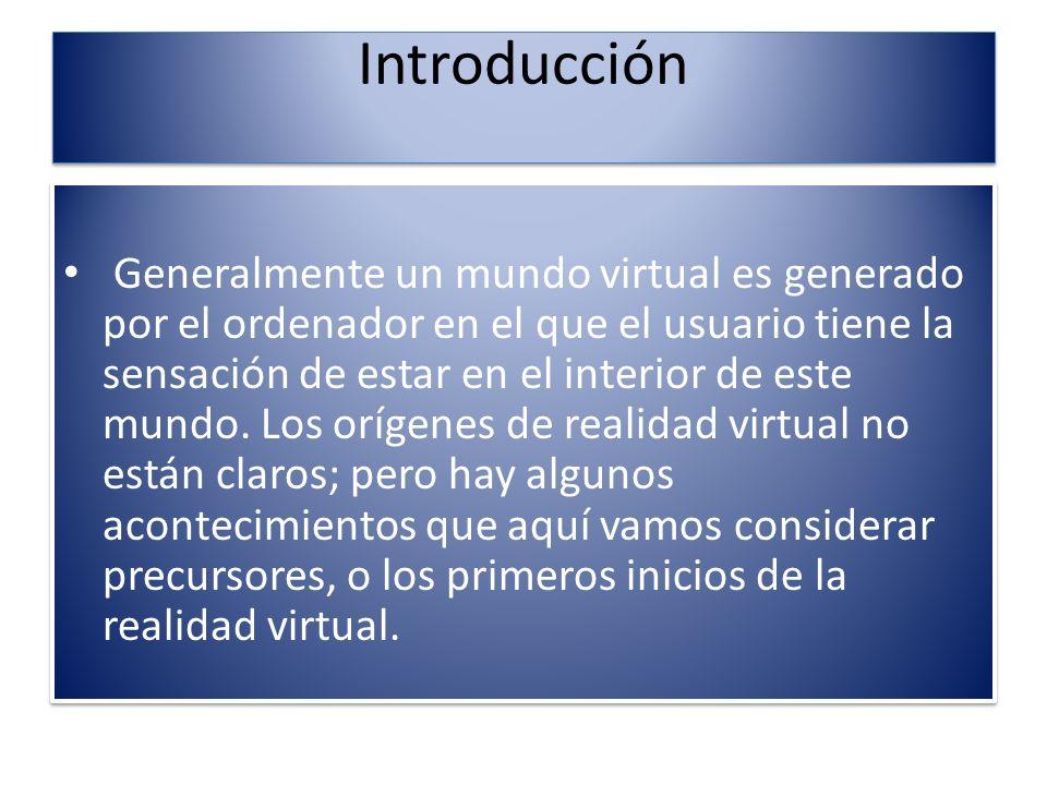 Realidad Virtual Es una ciencia basada en el empleo de ordenadores y otros dispositivos, cuyo fin es producir una apariencia de realidad que permita al usuario tener la sensación de estar presente en ella.
