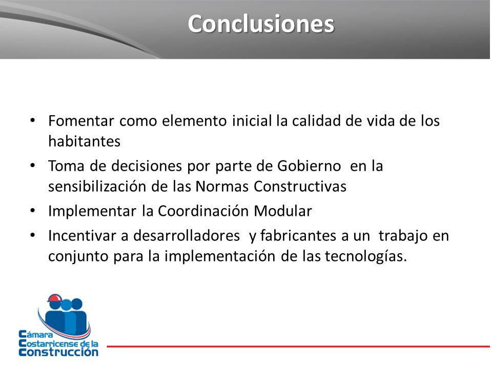 Conclusiones Fomentar como elemento inicial la calidad de vida de los habitantes Toma de decisiones por parte de Gobierno en la sensibilización de las