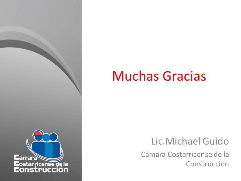 Muchas Gracias Lic.Michael Guido Cámara Costarricense de la Construcción