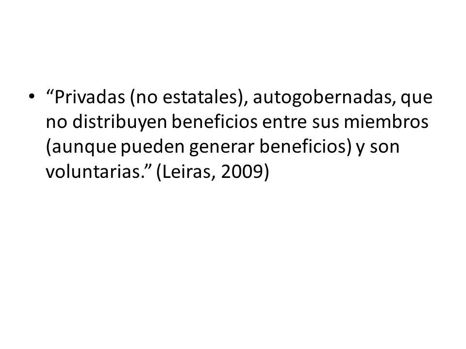Privadas (no estatales), autogobernadas, que no distribuyen beneficios entre sus miembros (aunque pueden generar beneficios) y son voluntarias.